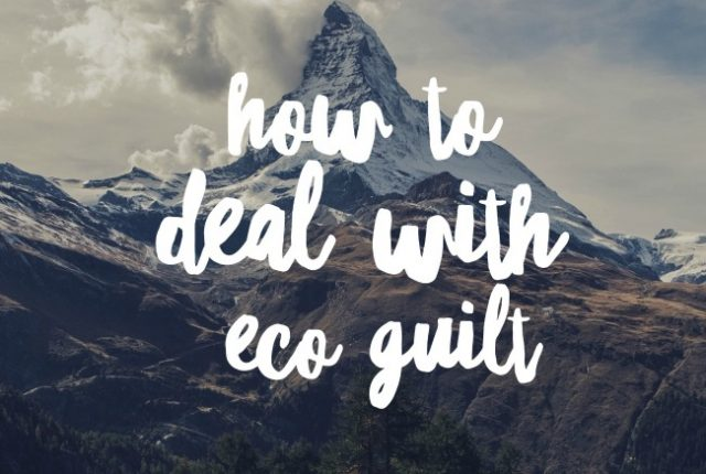How To Deal With Eco Guilt | I Spy Plum Pie