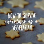 How To Survive Christmas As A Vegetarian