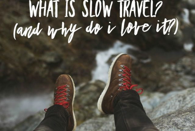 What Is Slow Travel (and why do I love it?) | I Spy Plum Pie