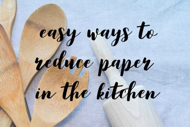 Easy Ways to Reduce Paper In The Kitchen | I Spy Plum Pie