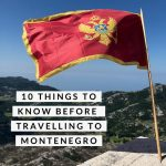 10 Things To Know Before Travelling To Montenegro