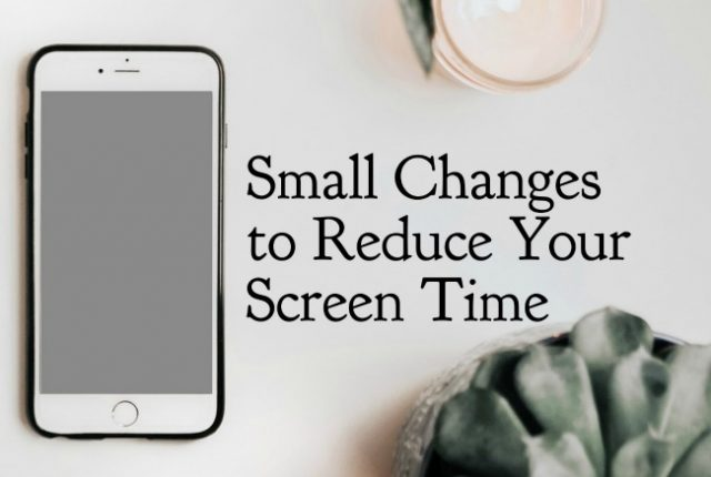 Small Changes to Reduce Your Screen Time | I Spy Plum Pie