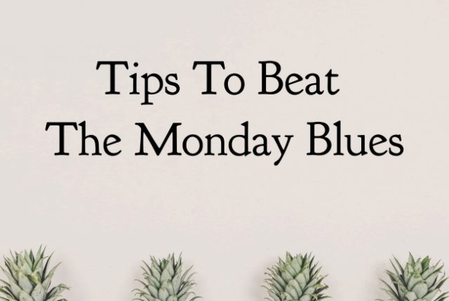 Tips to Beat The Monday Blues | I Spy Plum Pie