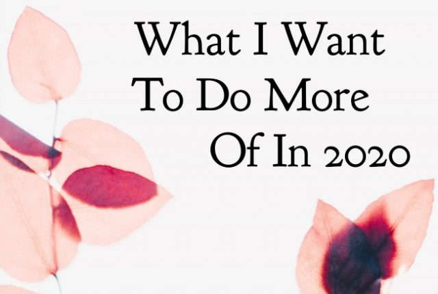 What I Want to Do More Of In 2020 | I Spy Plum Pie
