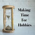 Making Times for Hobbies