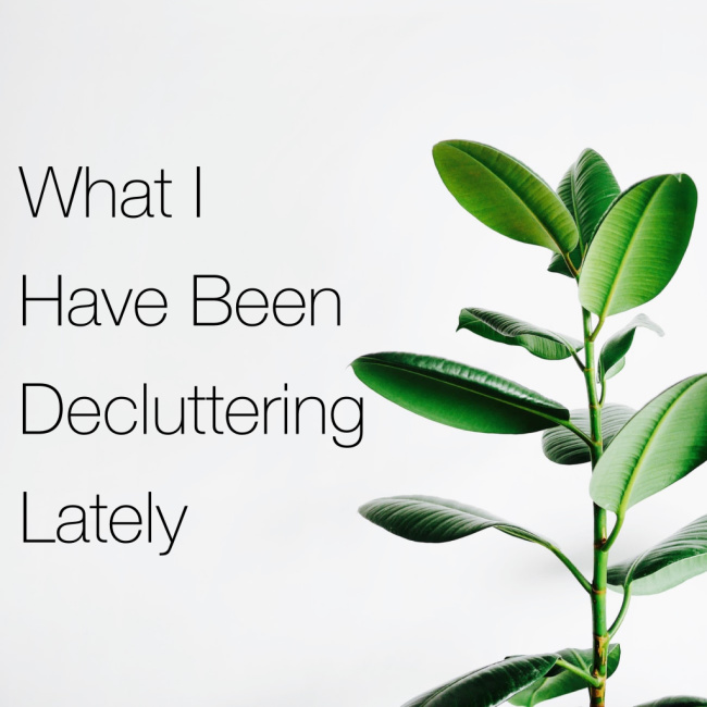 What I Have Been Decluttering Lately | I Spy Plum Pie