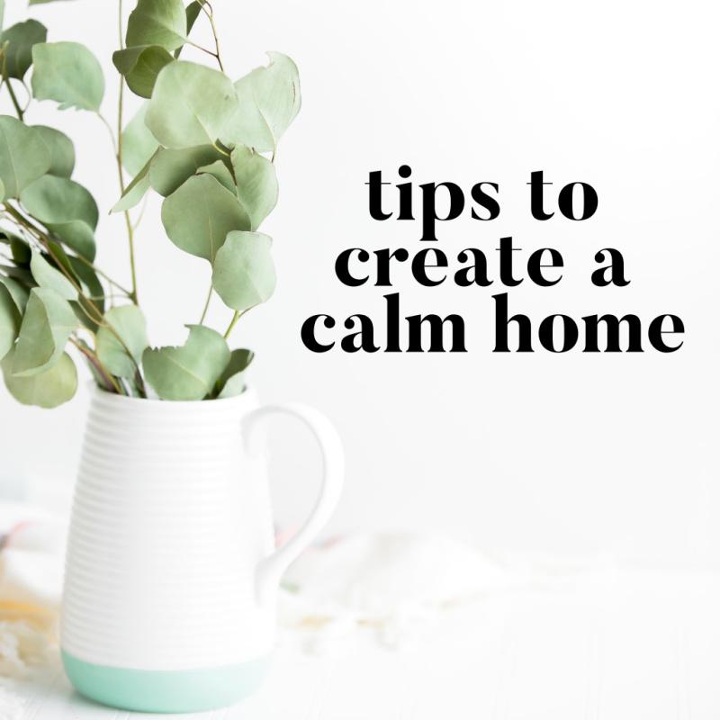 Tips To Create A Calm Home   I Spy Plum Pie