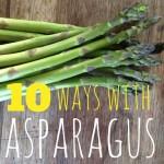 10 Ways With Asparagus