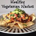 Recipe: Healthy Vegetarian Nachos