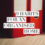 9 Habits for an Organised Home