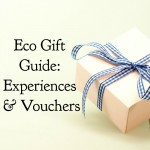 Eco Gift Guide: Experiences & Vouchers