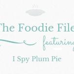 The Foodie Files – I Spy Plum Pie