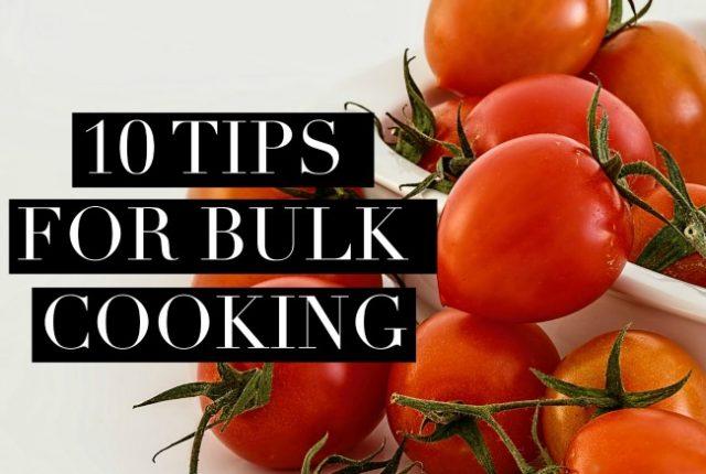 10 Tips for Bulk Cooking | I Spy Plum Pie