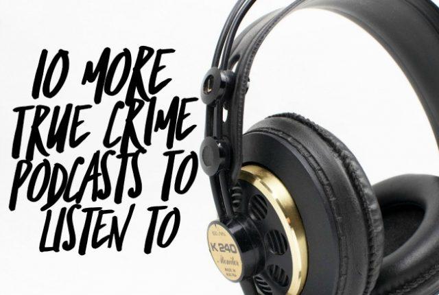 10 More True Crime Podcasts | I Spy Plum Pie