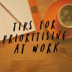Tips for Prioritising at Work