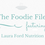 The Foodie Files: Laura Ford Nutrition