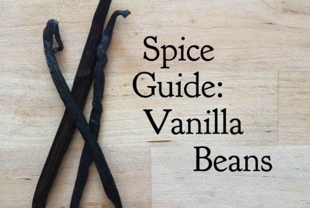 Spice Guide: Vanilla Beans | I Spy Plum Pie