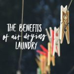 The Benefits of Air Drying Laundry