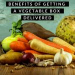 Benefits Of Getting A Vegetable Box Delivered