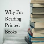 Why I'm Reading Printed Books