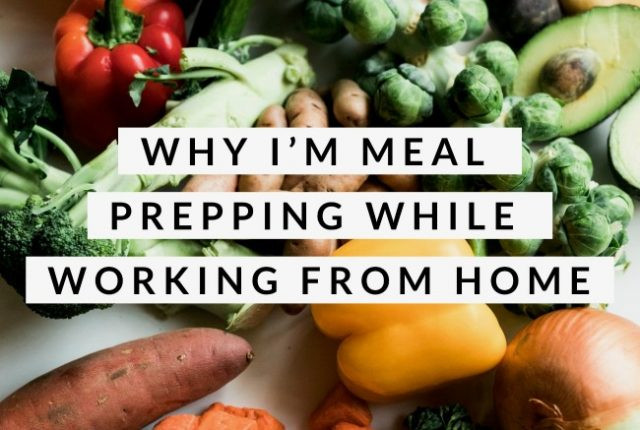 Why I'm Meal Prepping While Working From Home | I Spy Plum Pie