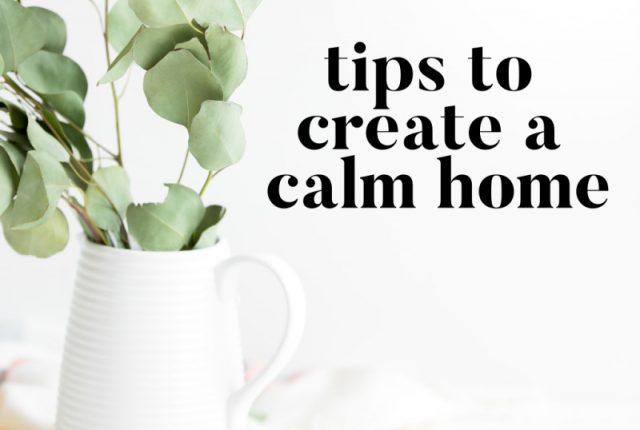 Tips To Create A Calm Home | I Spy Plum Pie